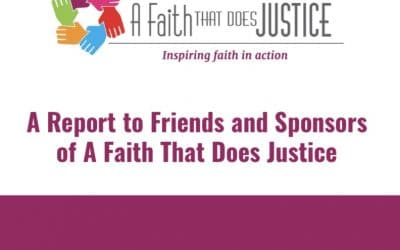 2021 Report to Friends and Sponsors of A Faith That Does Justice
